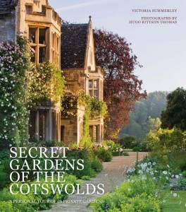 Secret Gardens of The Cotswolds - A Personal Tour of 20 Private Gardens